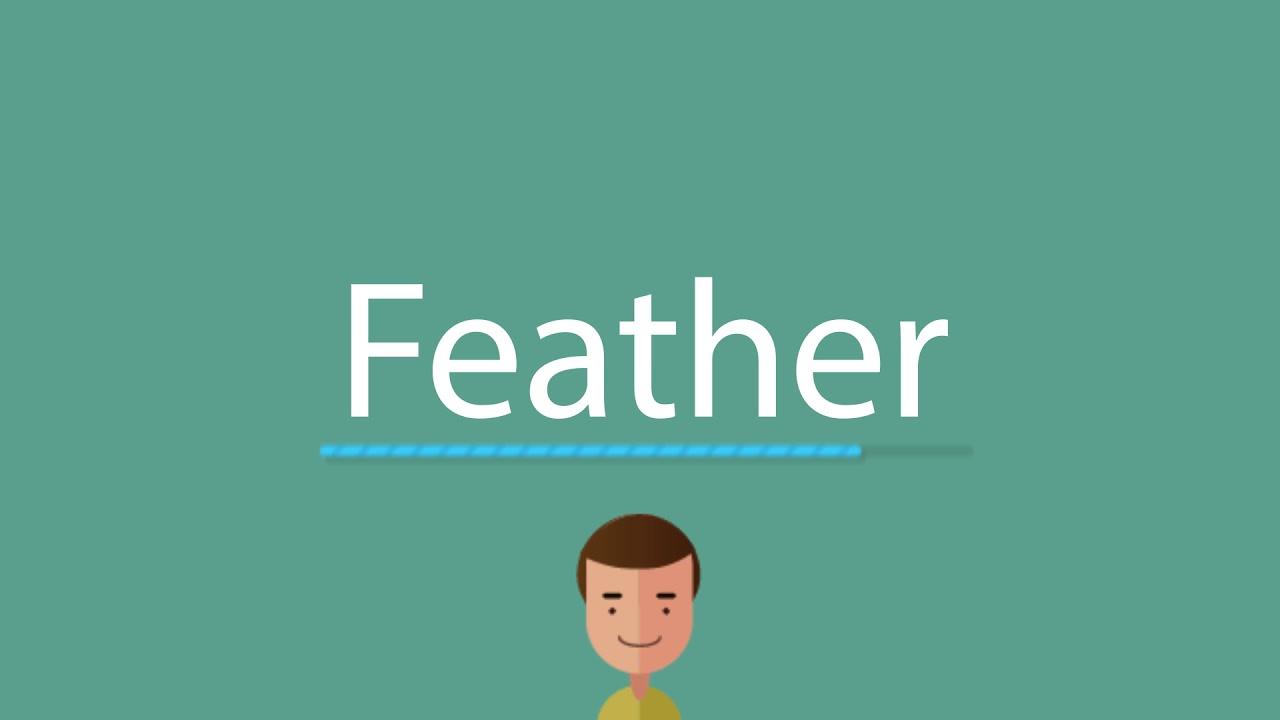 Feather pronunciation