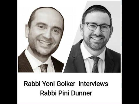Rabbi Yoni Golker Interviews Rabbi Pini Dunner