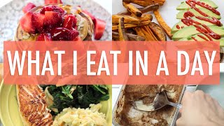 What I Eat In a Day | EASY & Healthy Meals
