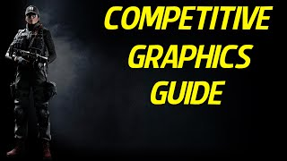Rainbow Six Siege - Best Competitive Graphics Settings Guide - Increase Performance for Ranked - PC