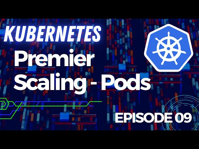 KUBERNETES - 9. PREMIER SCALING DE PODS