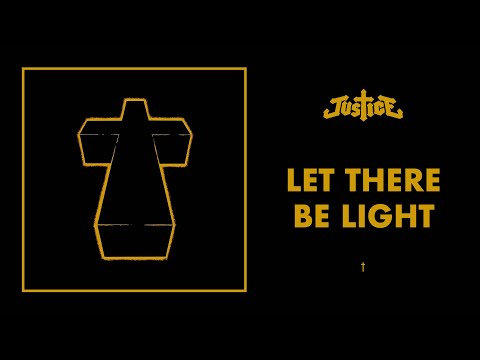 Justice - Let There Be Light - †