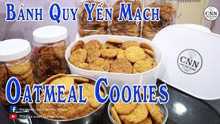 Bánh Quy Yến Mạch | Oatmeal Cookies - Chef Nhà Nghèo | CNN Channel