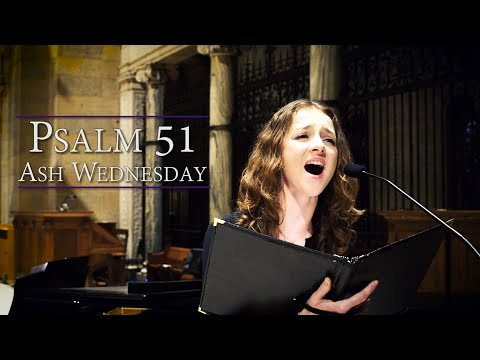 Psalm 51 | Commentary & Live Music: Be Merciful O Lord (Ash Wednesday)