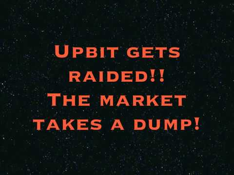Upbit gets raided and the market takes a dump!