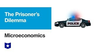 The Prisoner's Dilemma | Microeconomics