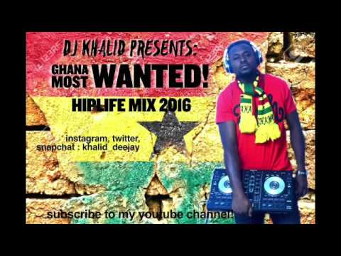 Hiplife Mix 2016 Vol 2 by dj khalid, Ghana Most Wanted Hiplife 2016