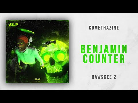Comethazine - Benjamin Counter (Bawskee 2) Mp3