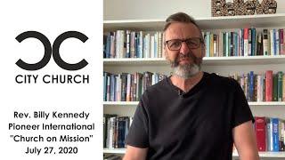 Billy Kennedy I Church on Mission I 7-27-2020