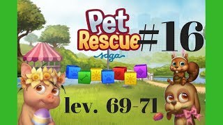 Pet Rescue Saga #16 Level 69-71 (King) Gameplay