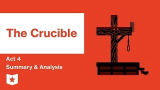 The Crucible by Arthur Miller Act 4 Summary & Analysis