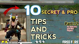 10 Secret - Pro Tips and Tricks 2019  - Part : 2 / Free Fire