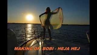 Making Of Bobi - Heja hej (Nowość 2015)
