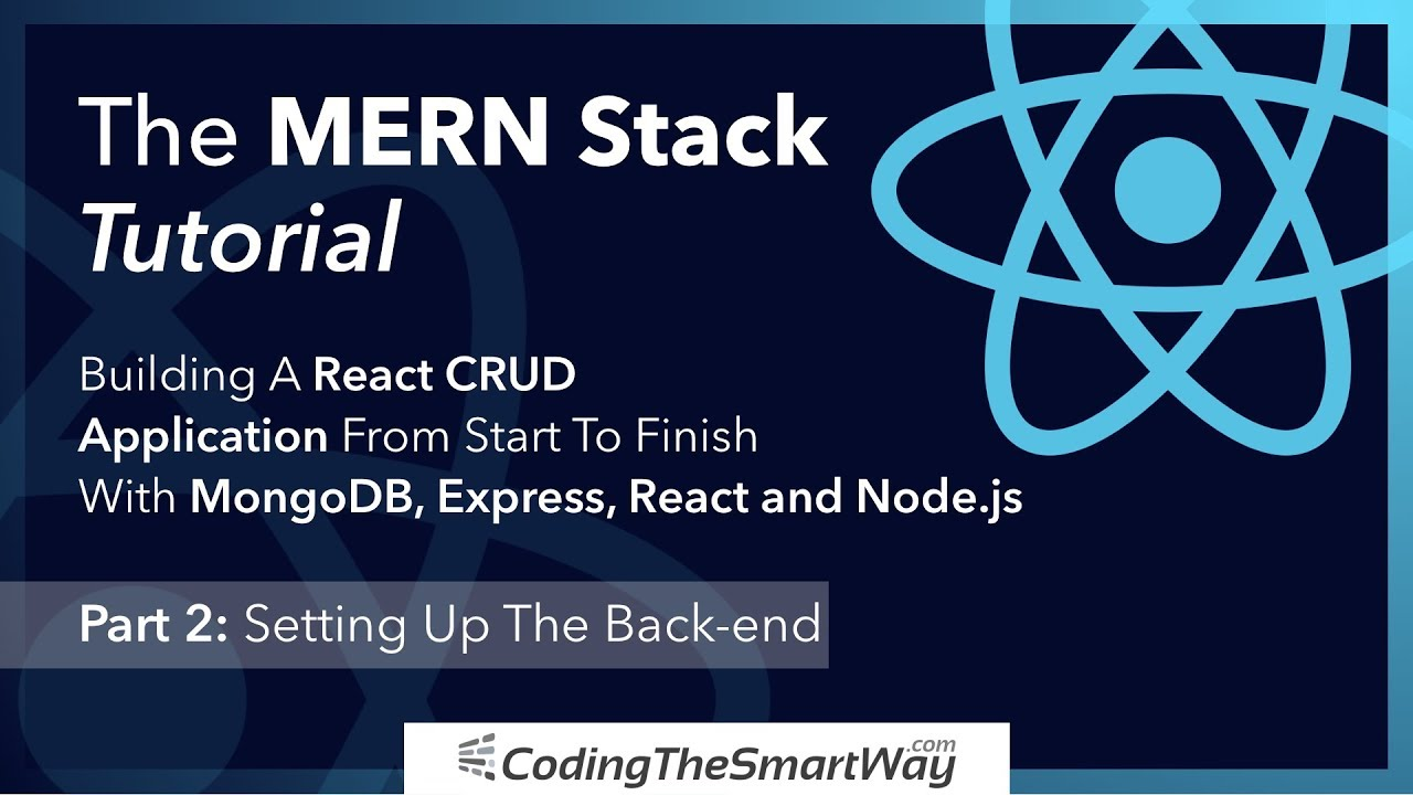 The MERN Stack Tutorial - Building A React CRUD Application From Start To Finish - Part 2