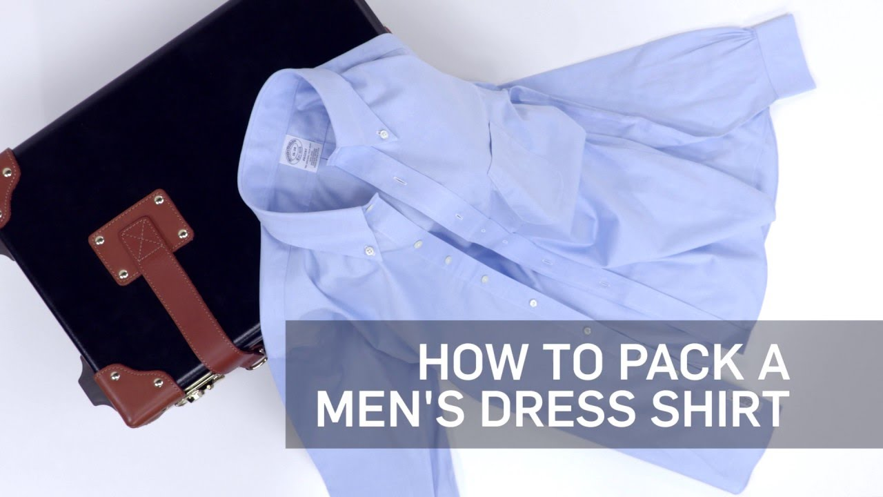 How To Pack A Mens Dress Shirt Travel Leisure Youtube