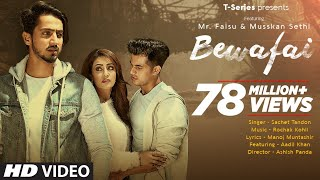 Bewafai Video Song | Rochak Kohli Feat.Sachet Tandon, Manoj M | Mr. Faisu, Musskan S & Aadil K