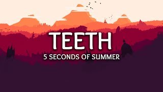 Download 5 Seconds of Summer ‒ Teeth (Lyrics)