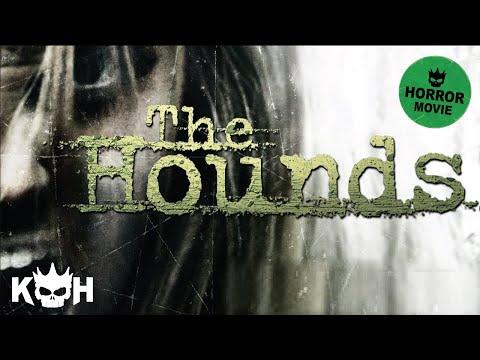 The Hounds   Full Horror Movie