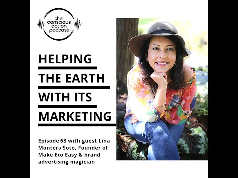 Helping the Earth with its marketing with Lina Montero Soto
