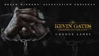 Kevin Gates Change Lanes Official Audio