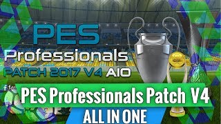 PES 2017 - PES Professional Patch 2017 V4 ALL IN ONE (Download and Install )
