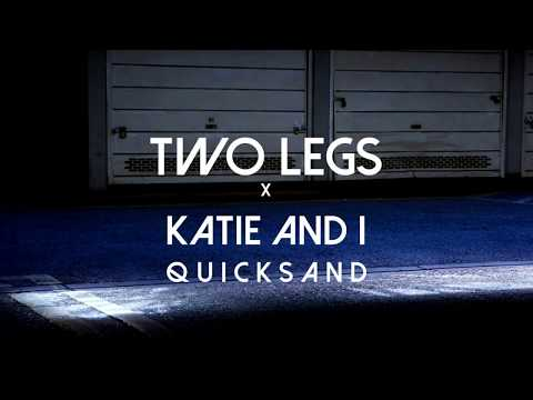 Two Legs ft. Katie and I - Quicksand (Official Video) music