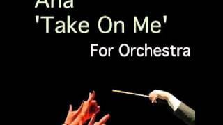 Repeat youtube video Aha 'Take On Me' For Orchestra by Walt Ribeiro