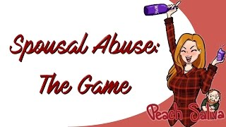Two Best Domestic Partners - Spousal Abuse: The Game