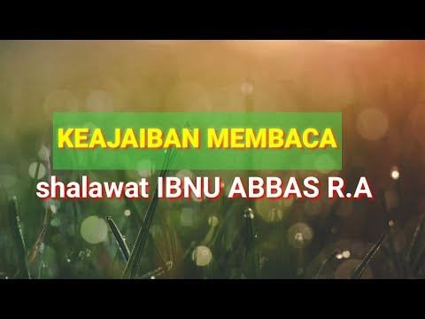 Keajaiban Membaca Shalawat Ibnu Abbas R A