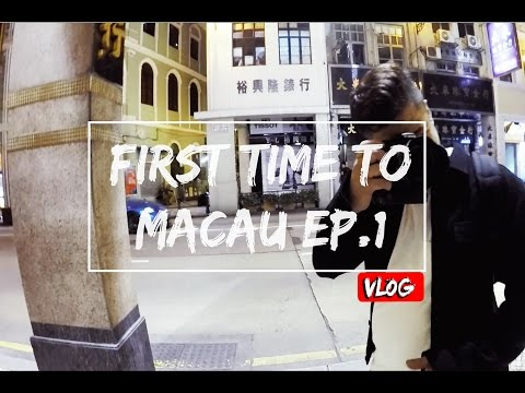 EP1:First Time To Macau