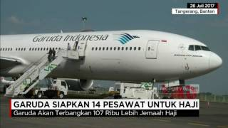 Video Garuda Siapkan 14 Pesawat Untuk Haji 2017 download MP3, 3GP, MP4, WEBM, AVI, FLV Desember 2017