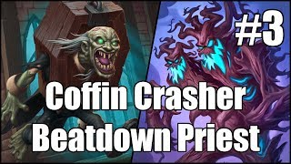 [Hearthstone] Coffin Crasher Beatdown Priest (Part 3)