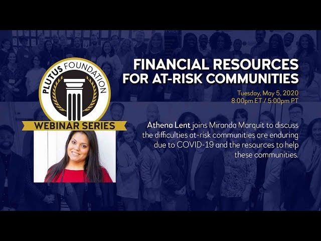 Webinar: Financial Resources for At-Risk Communities (Athena Lent)