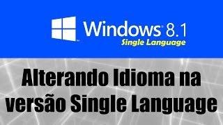 Windows 8.1 Single Language - Alterando idioma