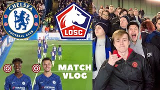CHELSEA vs LILLE (2-1) Uefa Champions League MATCH VLOG! || CHELSEA INTO LAST 16!