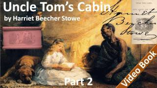 Part 2 - Uncle Tom's Cabin Audiobook by Harriet Beecher Stowe (Chs 8-11)