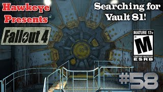 Fallout 4 - Episode #58: Searching for Vault 81!