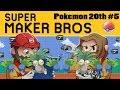 Super Mario Maker | Pokemon 20th Anniversary Ep. 5 | Super Beard Bros.