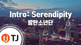 Download [TJ노래방] Intro: Serendipity - 방탄소년단(BTS) / TJ Karaoke MP3 song and Music Video