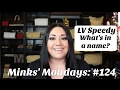 Minks' Mondays: Q & A #124 | Louis Vuitton Speedy: What's in a name?