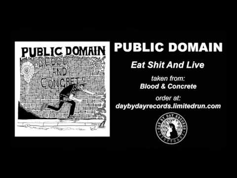 Public Domain - Eat Shit And Live