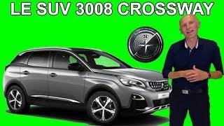 Le SUV Peugeot 3008 CROSSWAY - Les tutos de Berbiguier