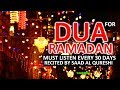 MUST LISTEN EVERY DAY OF RAMADAN ᴴᴰ - POWERFUL DUA FOR  30 DAYS !