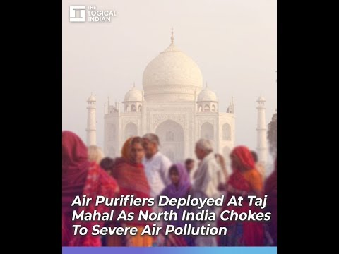 Air Purifiers Deployed At Taj Mahal As North India Chokes To Severe Air Pollution