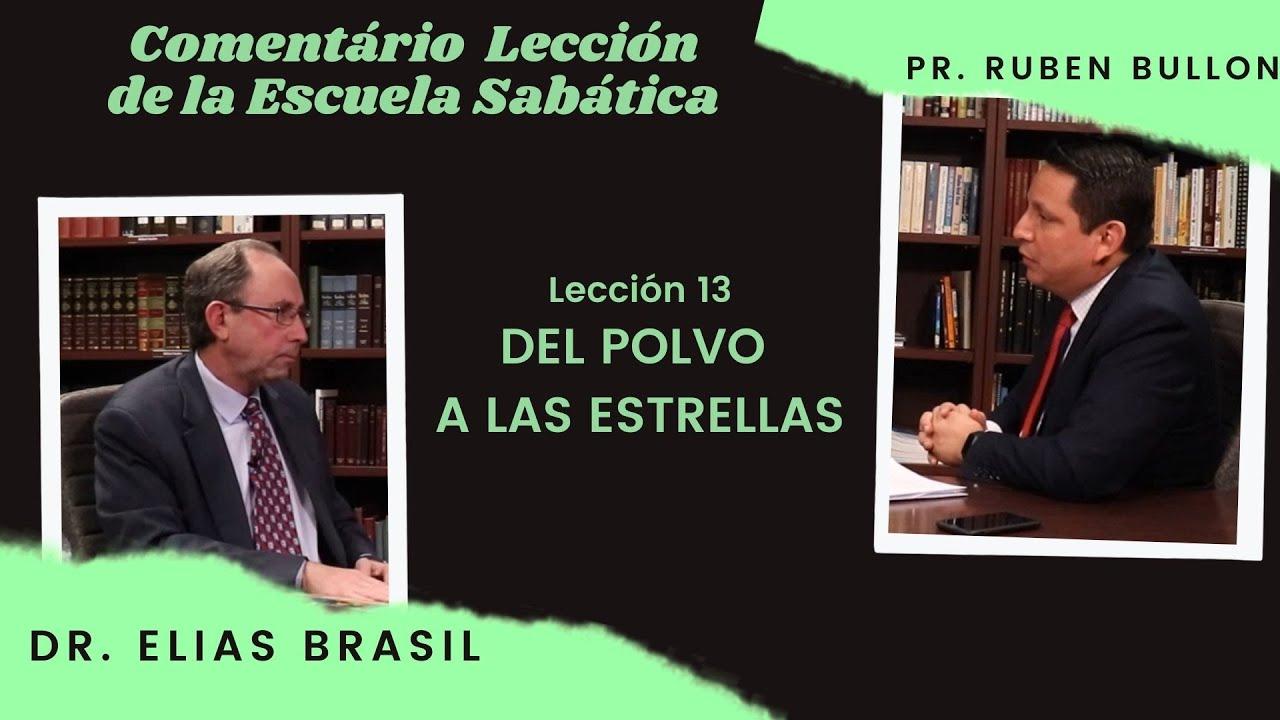 Repaso general Leccion 13 - Del Polvo a las Estrellas | Pr Ruben Bullon / Dr Elias Brasil