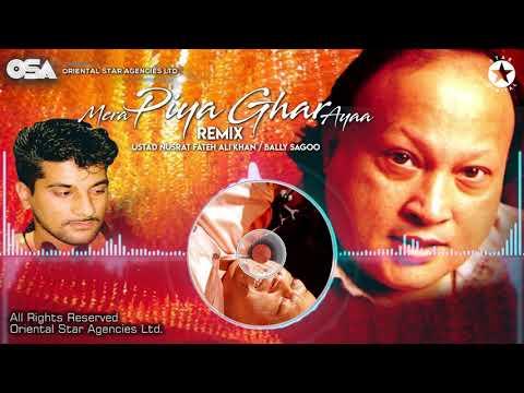 Mera Piya Ghar Ayaa (Remix) | Bally Sagoo & Ustad Nusrat Fateh Ali Khan |OSA Worldwide