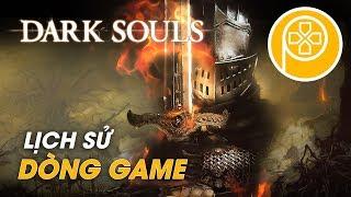 DARK SOULS | Lịch Sử Dòng Game