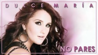 Dulce María - No Pares (Lyric) [Official Audio Studio]