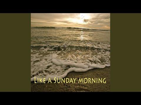 Like A Sunday Morning