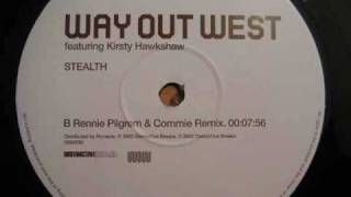Way Out West  - Stealth (Rennie Pilgrem & Commie Remix)